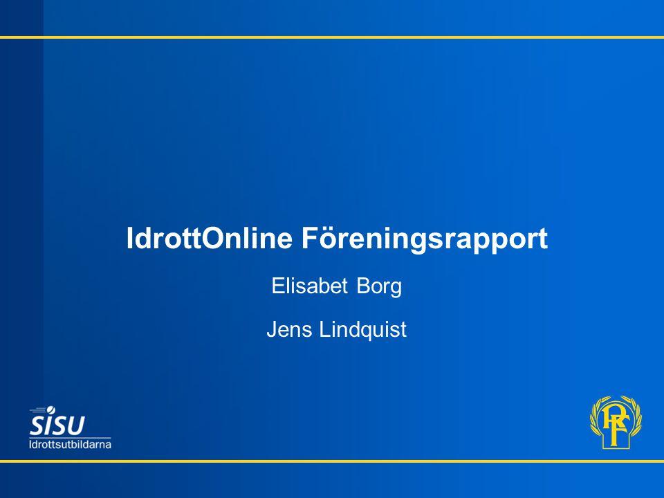 IdrottOnline Föreningsrapport Elisabet Borg Jens Lindquist