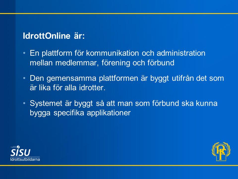 IdrottOnline är: En plattform för kommunikation och administration mellan medlemmar, förening och förbund Den gemensamma plattformen är byggt utifrån
