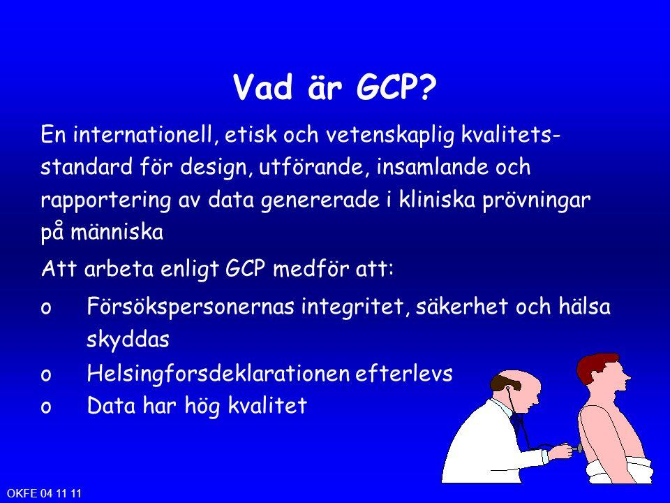 Vad är GCP? En internationell, etisk och vetenskaplig kvalitets- standard för design, utförande, insamlande och rapportering av data genererade i klin