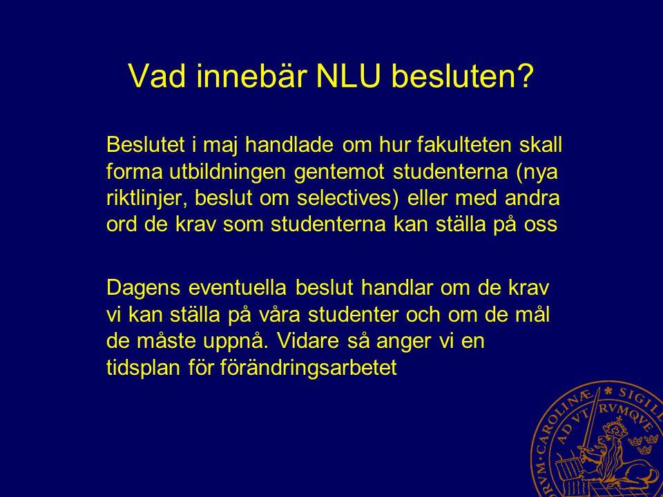 Vad innebär NLU besluten.