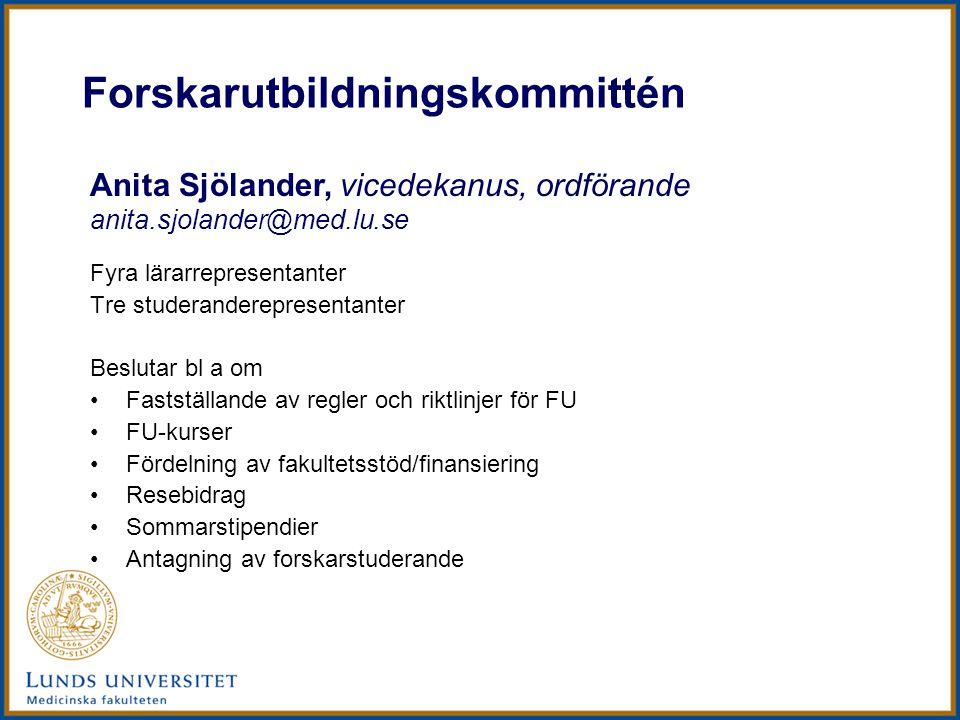 Forskarutbildningskommittén Anita Sjölander, vicedekanus, ordförande anita.sjolander@med.lu.se Fyra lärarrepresentanter Tre studeranderepresentanter B