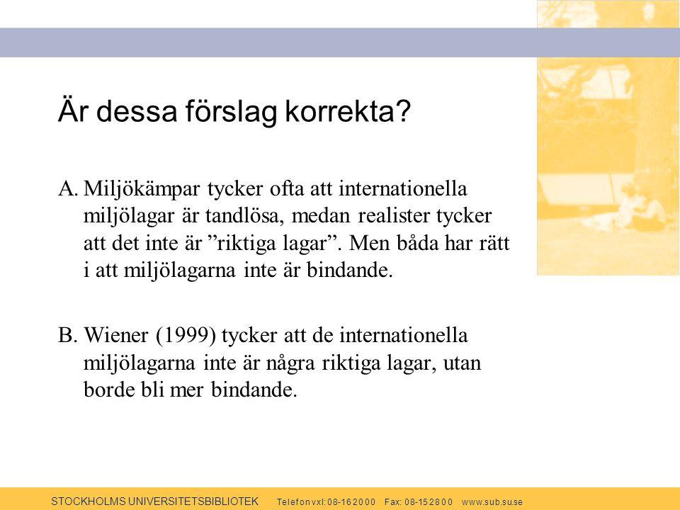 STOCKHOLMS UNIVERSITETSBIBLIOTEK Te l e f o n v x l: 0 8-1 6 2 0 0 0 F ax: 0 8-15 2 8 0 0 w w w.s u b.s u.se Är dessa förslag korrekta.