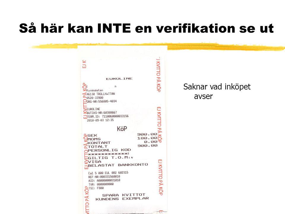 Så här kan INTE en verifikation se ut Saknar vad inköpet avser
