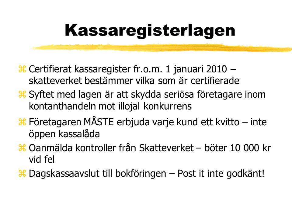 Kassaregisterlagen zCertifierat kassaregister fr.o.m. 1 januari 2010 – skatteverket bestämmer vilka som är certifierade zSyftet med lagen är att skydd