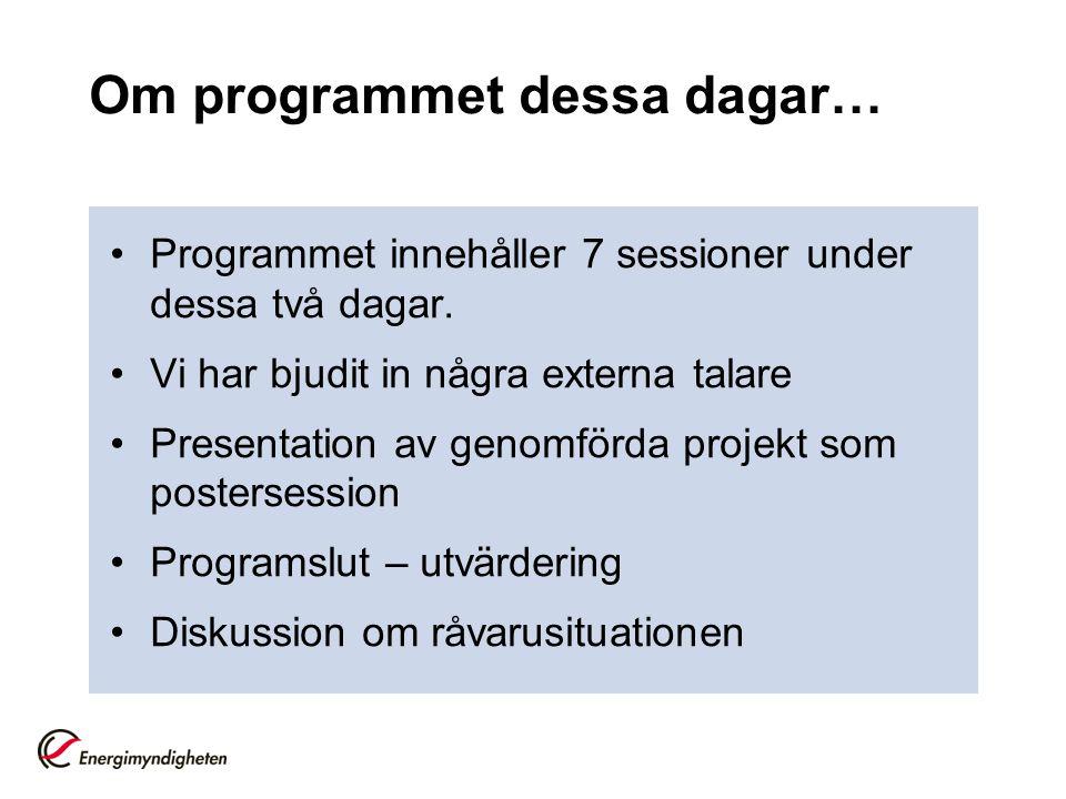 Om programmet dessa dagar… Programmet innehåller 7 sessioner under dessa två dagar.