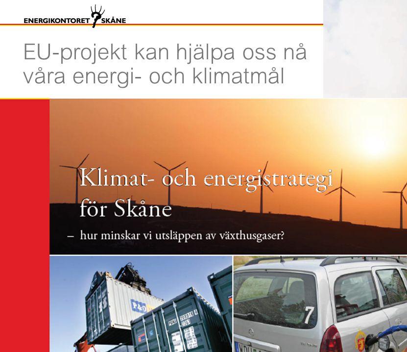 Regionala energi- och klimatmål för Skåne  Utsläppen av växthusgaser 2020 ska vara 30 % lägre än 1990.