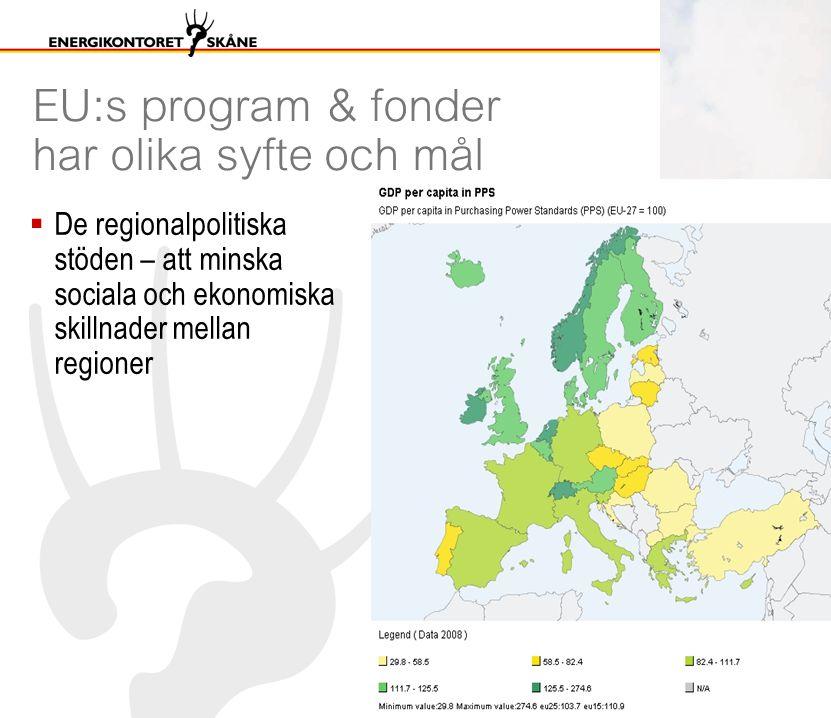 EU:s program & fonder har olika syfte och mål  De regionalpolitiska stöden – att minska sociala och ekonomiska skillnader mellan regioner