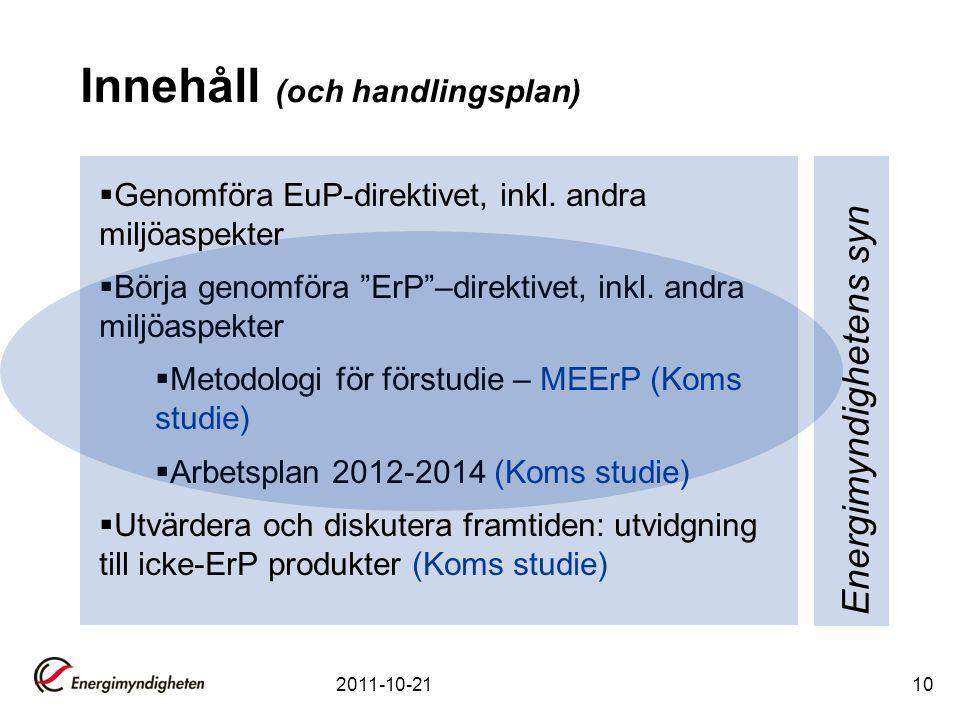 Innehåll (och handlingsplan)  Genomföra EuP-direktivet, inkl.