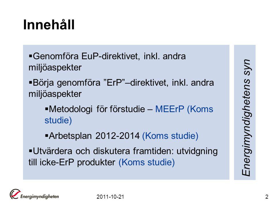 Sammanfattning  Genomföra EuP-direktivet, inkl.