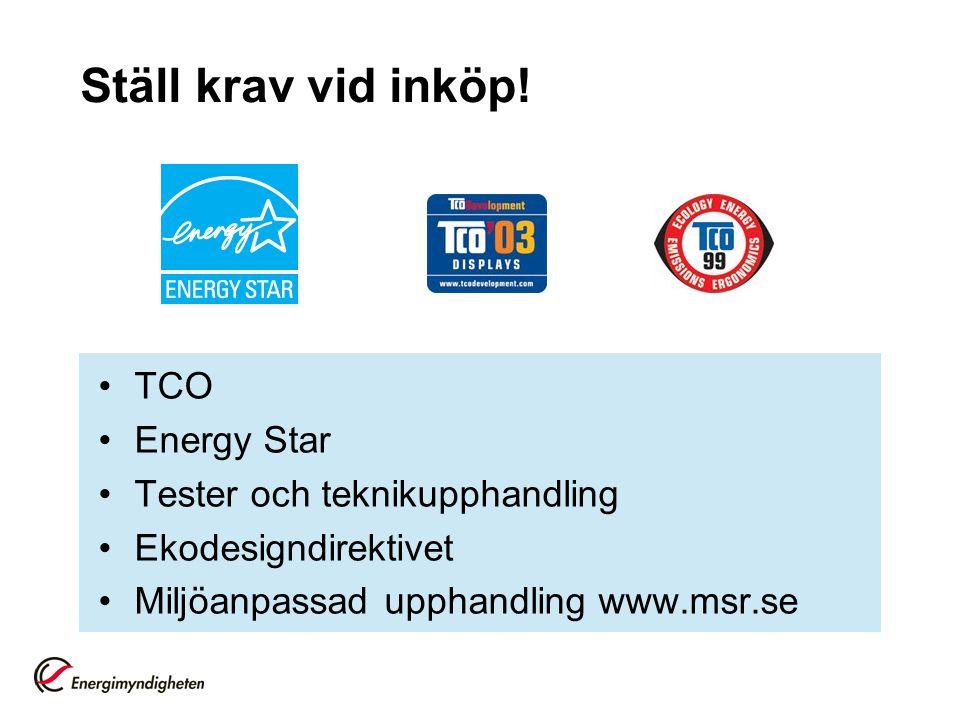 Ställ krav vid inköp! TCO Energy Star Tester och teknikupphandling Ekodesigndirektivet Miljöanpassad upphandling www.msr.se