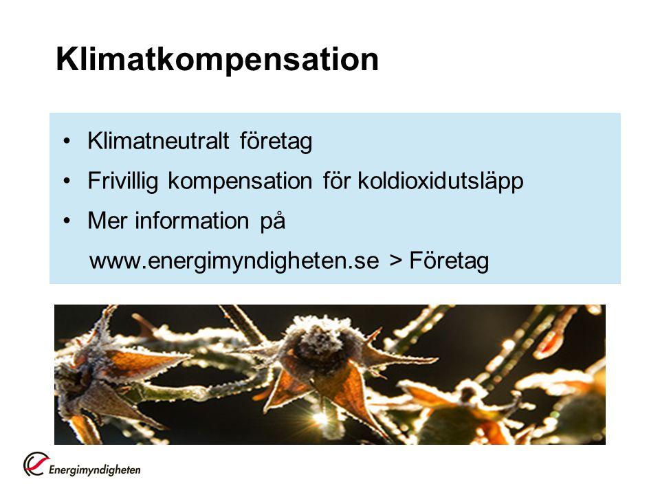 Klimatkompensation Klimatneutralt företag Frivillig kompensation för koldioxidutsläpp Mer information på www.energimyndigheten.se > Företag