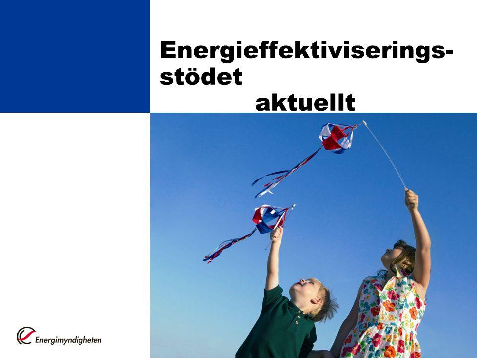 Energieffektiviserings- stödet aktuellt Olov Åslund