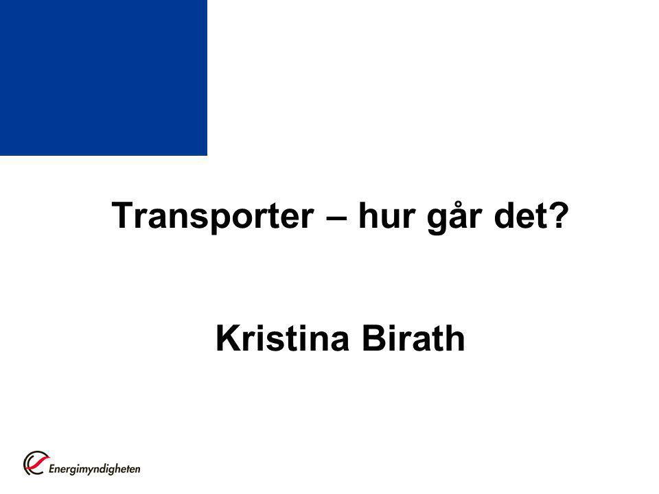 Transporter – hur går det? Kristina Birath