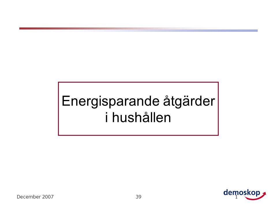 December 2007391 Energisparande åtgärder i hushållen