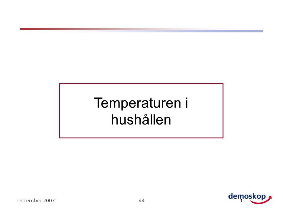 December 2007441 Temperaturen i hushållen