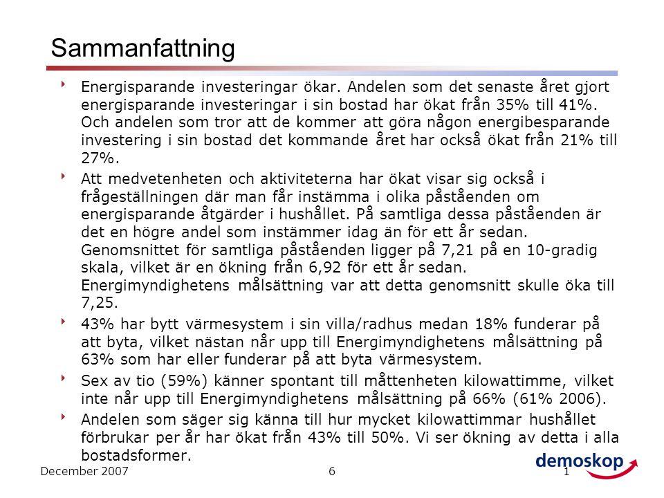 December 200761 Sammanfattning  Energisparande investeringar ökar.