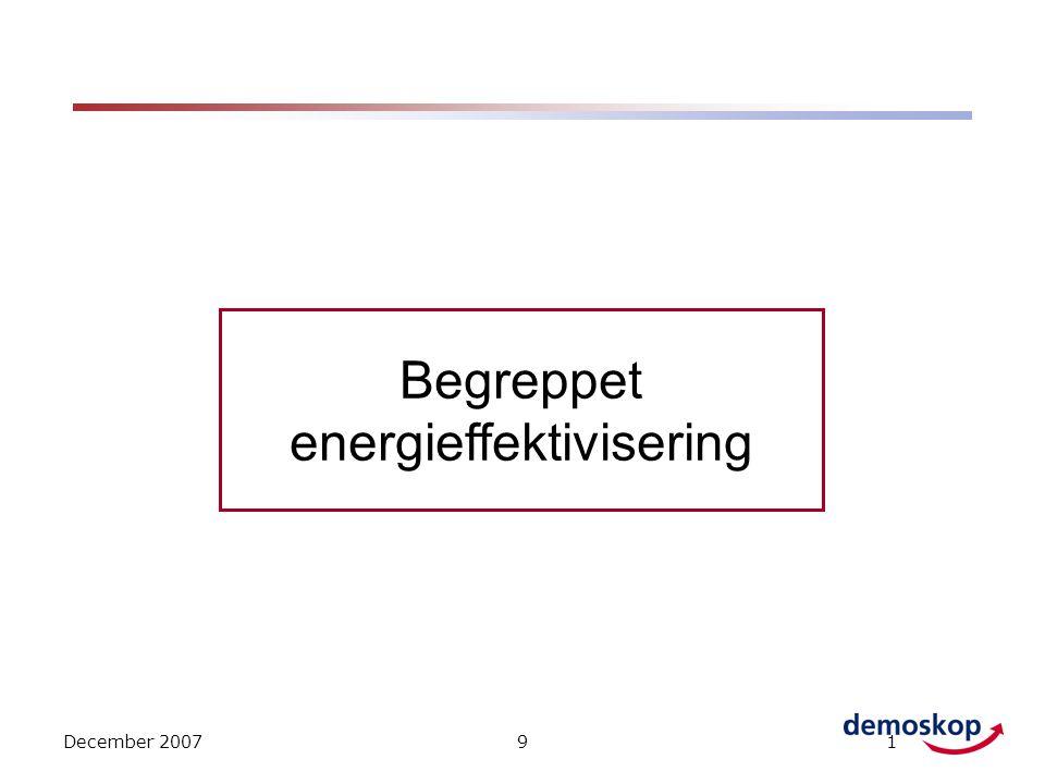 December 200791 Begreppet energieffektivisering