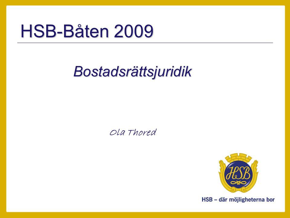 HSB-Båten 2009 Bostadsrättsjuridik Ola Thored