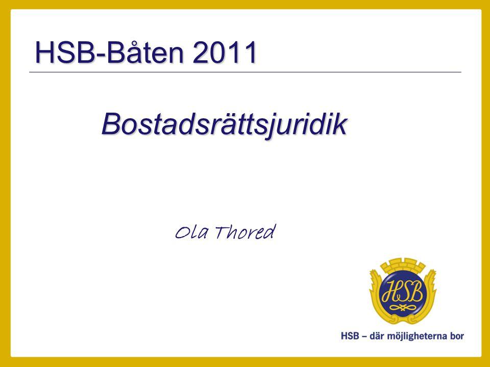 HSB-Båten 2011 Bostadsrättsjuridik Ola Thored