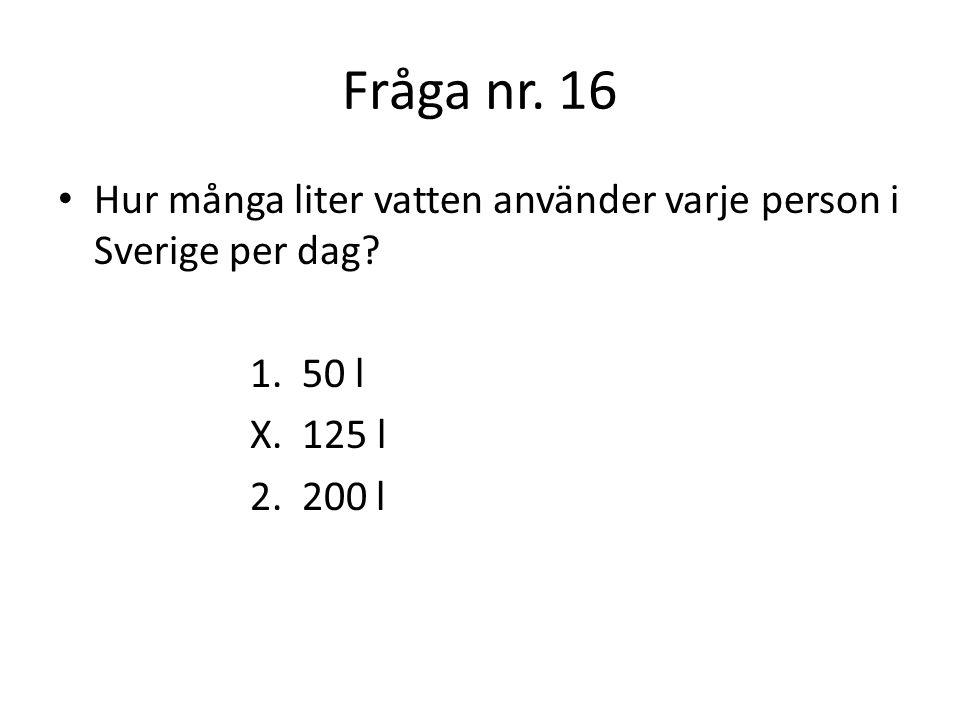 Fråga nr.17 Hur kan skräddaren gå på vattenytan. 1.