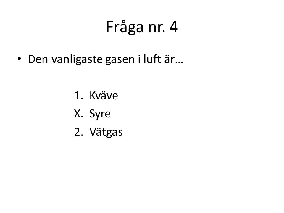 Fråga nr.5 När vattenånga blir kall och bildar vattendroppar kallar vi det för… 1.