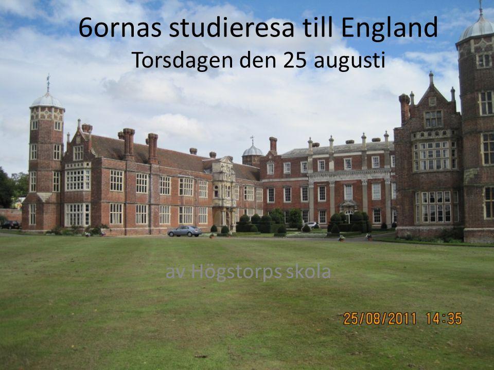 6ornas studieresa till England Torsdagen den 25 augusti av Högstorps skola