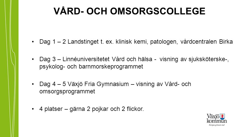 VÅRD- OCH OMSORGSCOLLEGE Dag 1 – 2 Landstinget t.ex.
