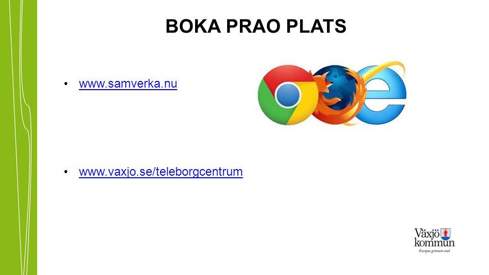 BOKA PRAO PLATS www.samverka.nu www.vaxjo.se/teleborgcentrum
