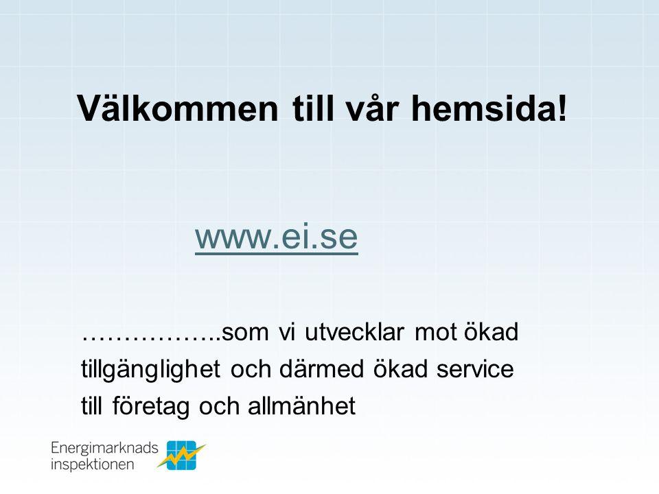 Välkommen till vår hemsida! www.ei.se ……………..som vi utvecklar mot ökad tillgänglighet och därmed ökad service till företag och allmänhet