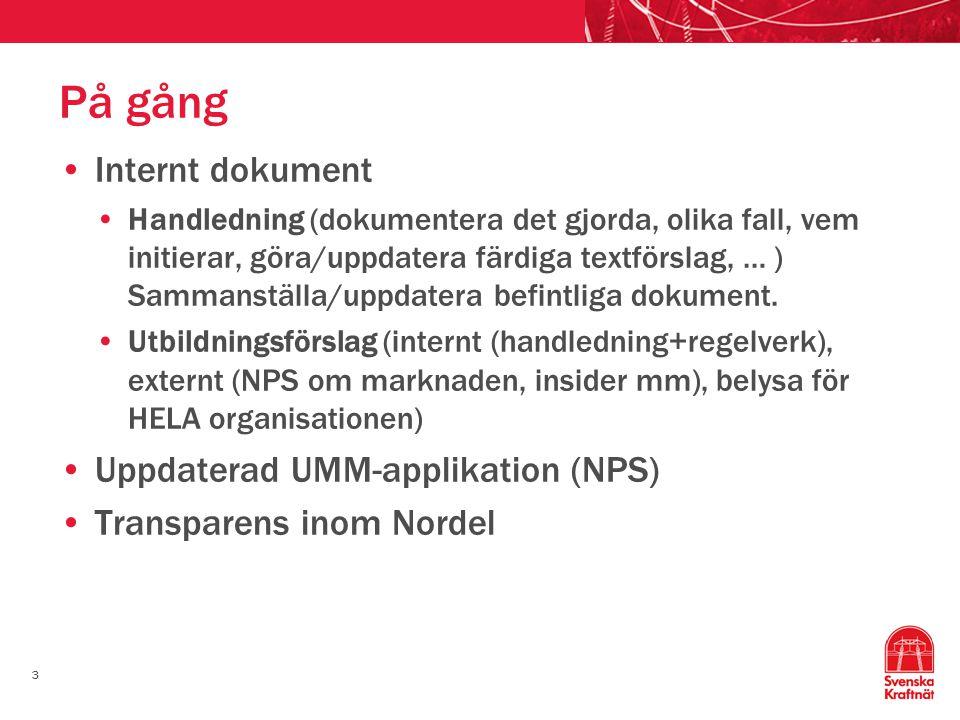 4 Intern handledning Sammanfattning av NPS:s User manual, TSO guidelines och Data Publication Agreement Definierade huvudkategorier för UMM inkl.