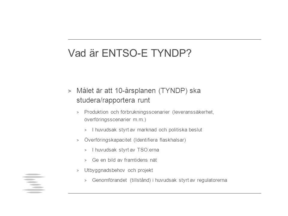 Vad är ENTSO-E TYNDP? > Målet är att 10-årsplanen (TYNDP) ska studera/rapportera runt > Produktion och förbrukningsscenarier (leveranssäkerhet, överfö