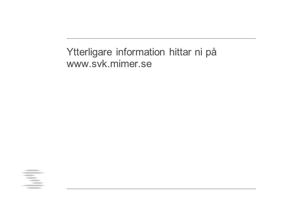 Ytterligare information hittar ni på www.svk.mimer.se