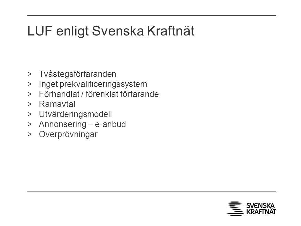 LUF enligt Svenska Kraftnät >Tvåstegsförfaranden >Inget prekvalificeringssystem >Förhandlat / förenklat förfarande >Ramavtal >Utvärderingsmodell >Anno
