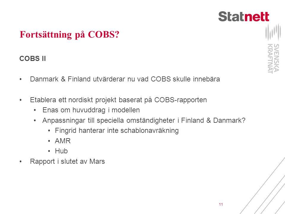 11 Fortsättning på COBS? COBS II Danmark & Finland utvärderar nu vad COBS skulle innebära Etablera ett nordiskt projekt baserat på COBS-rapporten Enas