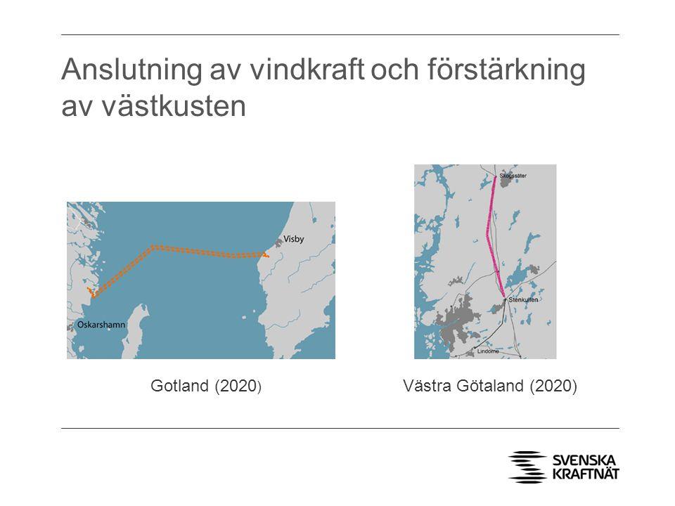 Anslutning av vindkraft och förstärkning av västkusten Gotland (2020 ) Västra Götaland (2020)
