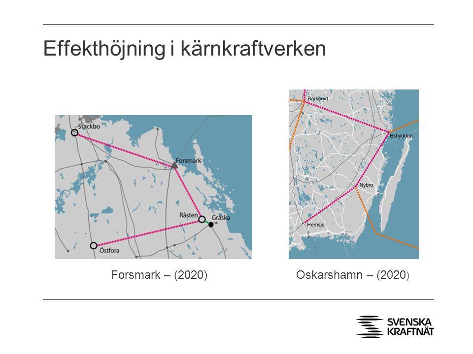 Effekthöjning i kärnkraftverken Ort 1 Ort 2 Forsmark – (2020)Oskarshamn – (2020 )