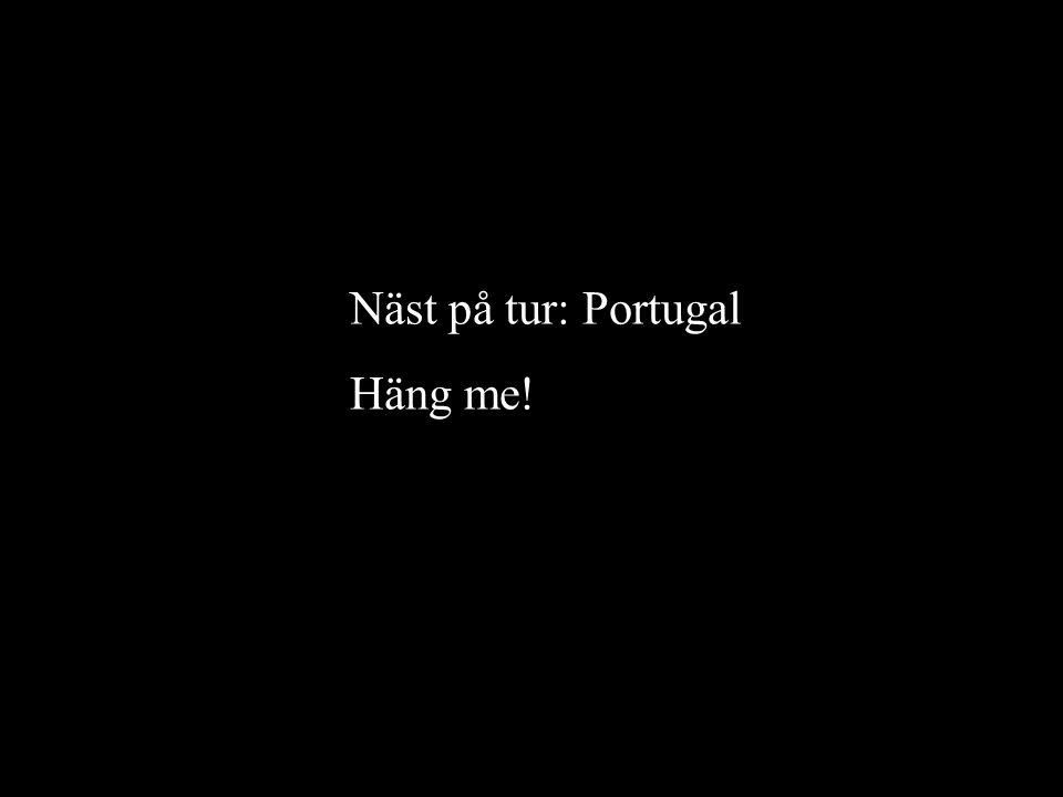 Näst på tur: Portugal Häng me!
