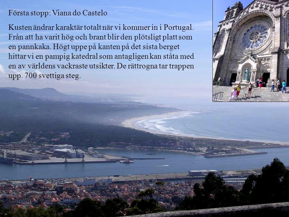 Första stopp: Viana do Castelo Kusten ändrar karaktär totalt när vi kommer in i Portugal.