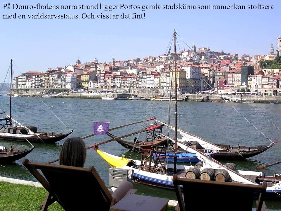 På Douro-flodens norra strand ligger Portos gamla stadskärna som numer kan stoltsera med en världsarvsstatus.