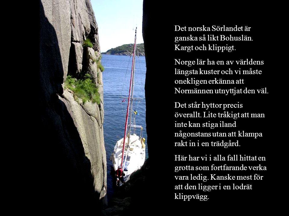 Det norska Sörlandet är ganska så likt Bohuslän. Kargt och klippigt. Norge lär ha en av världens längsta kuster och vi måste onekligen erkänna att Nor