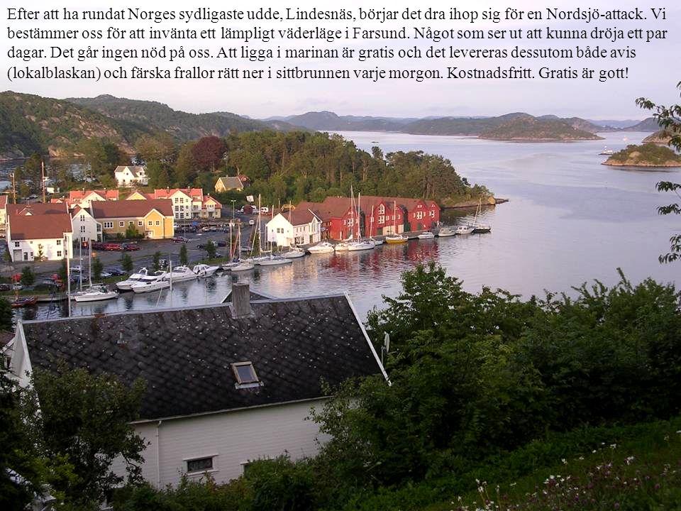 Efter att ha rundat Norges sydligaste udde, Lindesnäs, börjar det dra ihop sig för en Nordsjö-attack. Vi bestämmer oss för att invänta ett lämpligt vä
