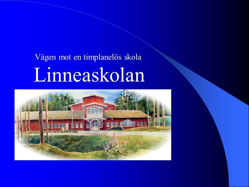 Linneaskolan Vägen mot en timplanelös skola