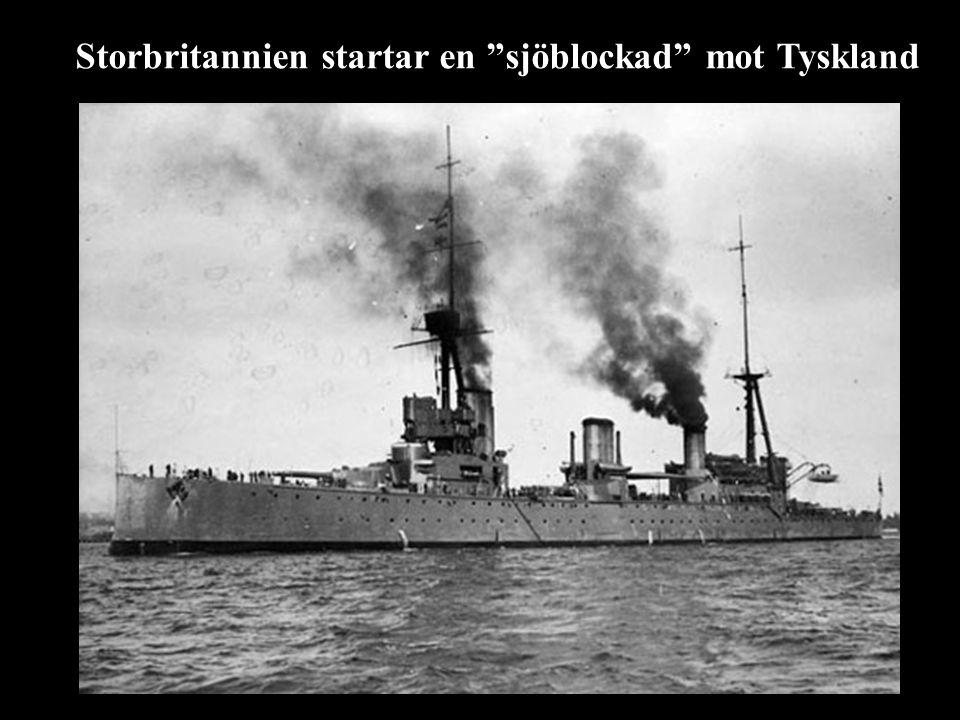 """Storbritannien startar en """"sjöblockad"""" mot Tyskland"""