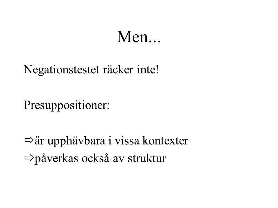 Men...Negationstestet räcker inte.