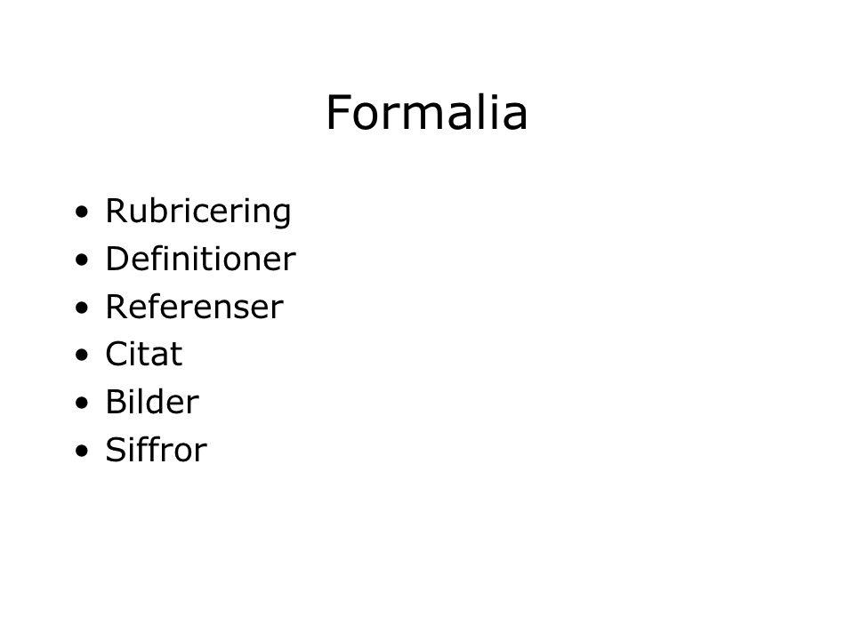 Formalia Rubricering Definitioner Referenser Citat Bilder Siffror
