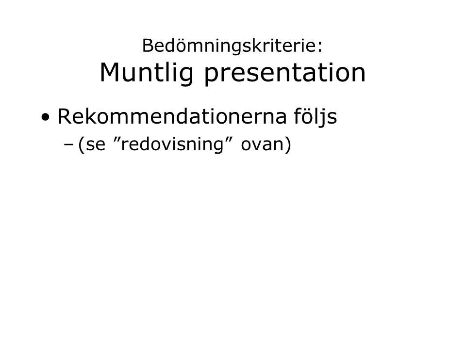 """Bedömningskriterie: Muntlig presentation Rekommendationerna följs –(se """"redovisning"""" ovan)"""