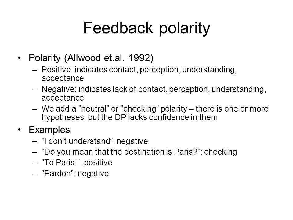 Feedback polarity Polarity (Allwood et.al.