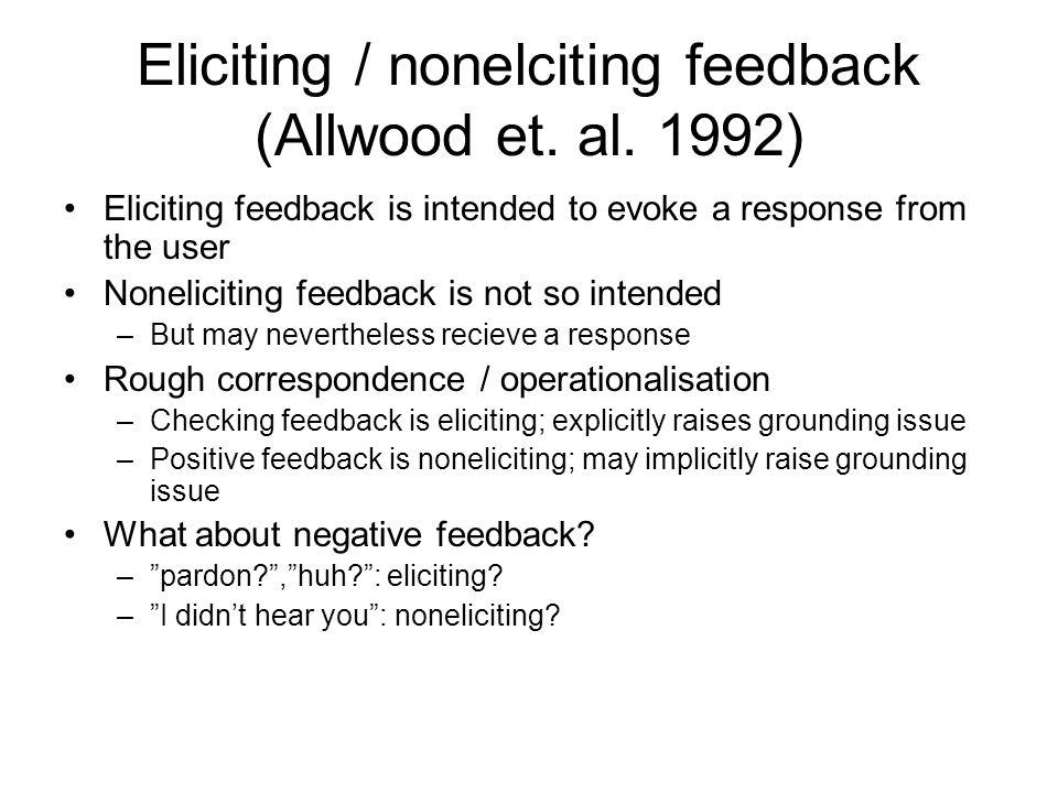 Eliciting / nonelciting feedback (Allwood et.al.