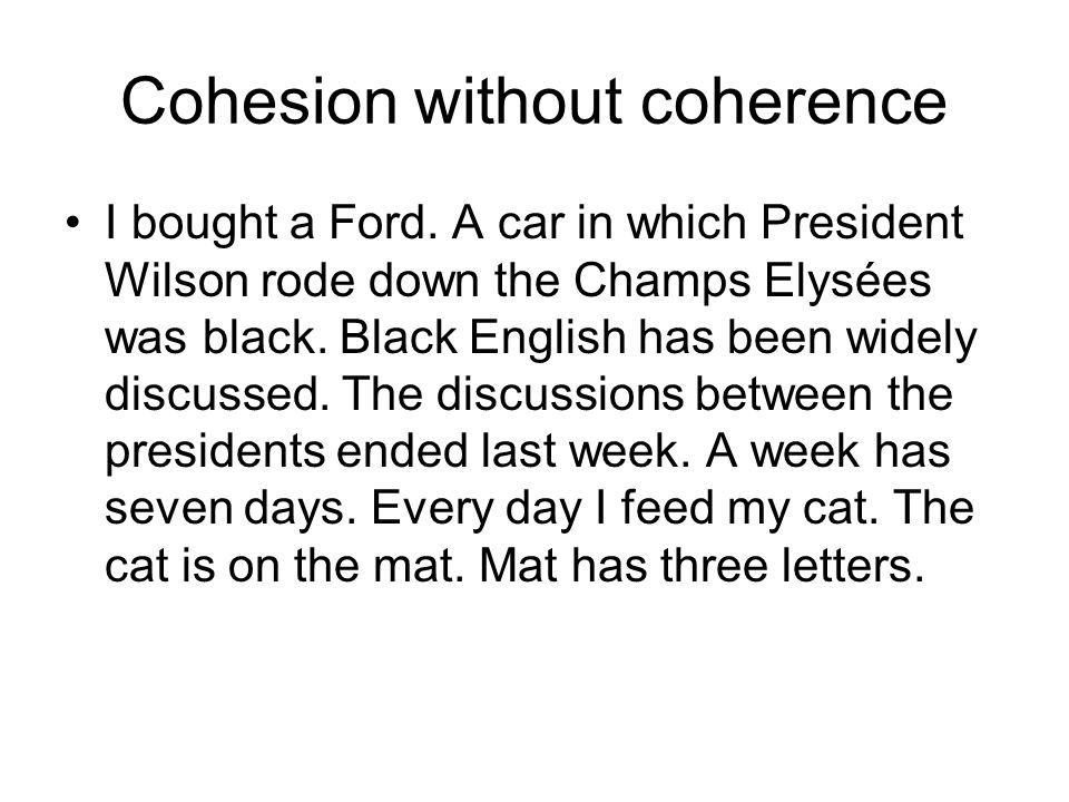 Cohesion without coherence I bought a Ford.