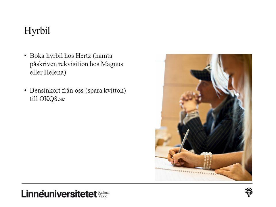 Hyrbil Boka hyrbil hos Hertz (hämta påskriven rekvisition hos Magnus eller Helena) Bensinkort från oss (spara kvitton) till OKQ8.se